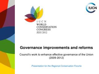Governance improvements and reforms Council's work to enhance effective governance of the Union