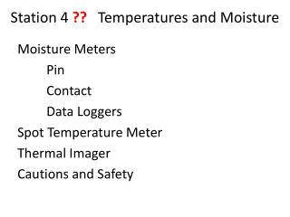 Station 4  ??    Temperatures  and Moisture