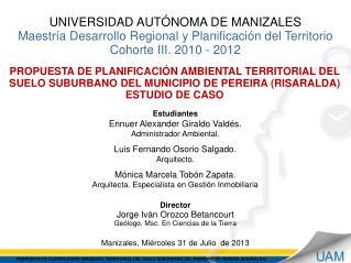 UNIVERSIDAD AUTÓNOMA DE MANIZALES  Maestría Desarrollo Regional y Planificación del Territorio