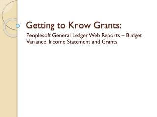 Getting to Know Grants: