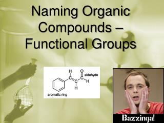 Naming Organic Compounds �  Functional Groups