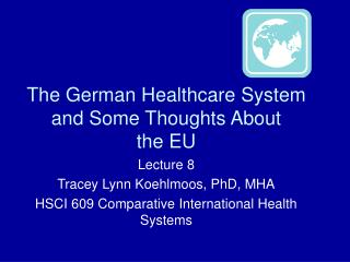 The German Healthcare System and Some Thoughts About  the EU
