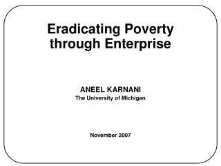 Eradicating Poverty through Enterprise