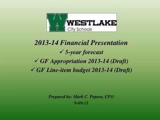 2013-14 Financial Presentation 5-year forecast GF Appropriation 2013-14 (Draft)