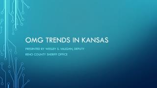 OMG Trends in Kansas