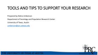 TOOLS AND TIPS TO SUPPORT YOUR RESEARCH