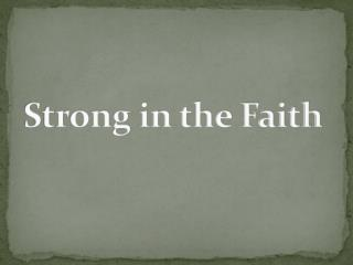 Strong in the Faith