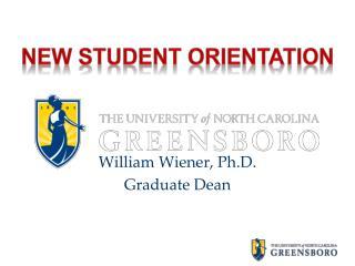 William Wiener, Ph.D. Graduate Dean