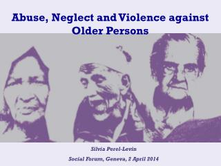 Abuse, Neglect and Violence against  Older Persons