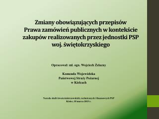 Opracował: mł.  ogn . Wojciech Żelazny Komenda Wojewódzka  Państwowej Straży Pożarnej  w Kielcach