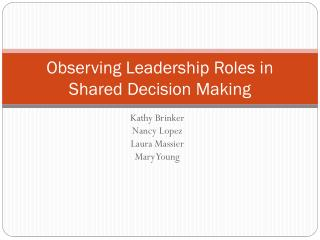 Observing Leadership Roles in Shared Decision Making