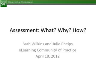 Assessment: What? Why? How?