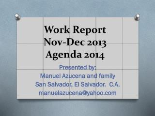 Work Report Nov- Dec  2013 Agenda 2014