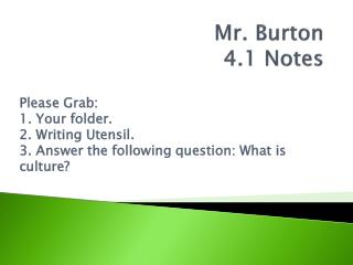 Mr. Burton 4.1 Notes