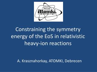 Constraining the symmetry energy of the  EoS  in relativistic heavy - ion reactions