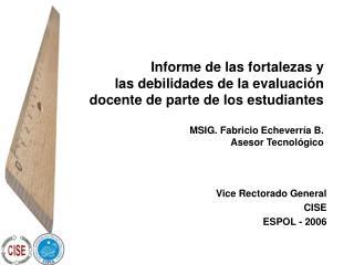 Informe de las fortalezas y  las debilidades de la evaluaci n  docente de parte de los estudiantes  MSIG. Fabricio Echev