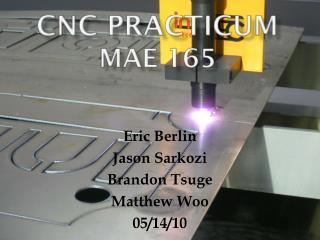 CNC Practicum MAE 165