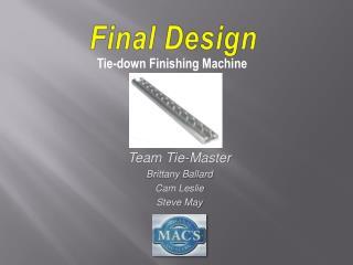 Team Tie-Master Brittany Ballard Cam Leslie Steve May