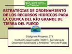 ESTRATEGIAS DE ORDENAMIENTO DE LOS RECURSOS HIDRICOS PARA LA CUENCA DEL R O GRANDE DE TIERRA DEL FUEGO