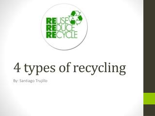 4 types of recycling