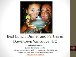 Best Lunch, Dinner and Parties in Downtown Vancouver BC