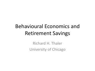 Behavioural  Economics and  Retirement Savings