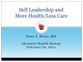 Self Leadership and More  Health / Less  Care