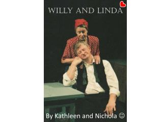 Willy and Linda