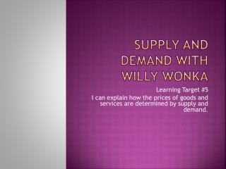 Supply and demand with Willy  Wonka