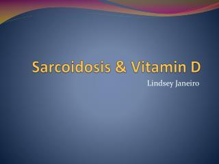 Sarcoidosis & Vitamin D