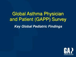 Global Asthma Physician  and Patient GAPP Survey