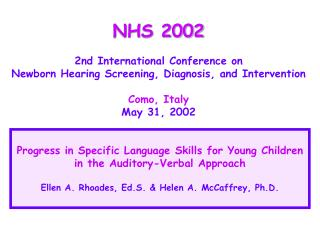 NHS 2002  2nd International Conference on  Newborn Hearing Screening, Diagnosis, and Intervention   Como, Italy May 31,