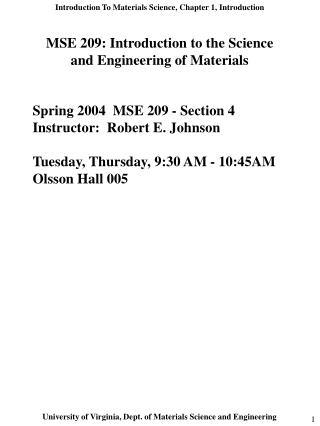 Spring 2004  MSE 209 - Section 4 Instructor:  Robert E. Johnson  Tuesday, Thursday, 9:30 AM - 10:45AM  Olsson Hall 005