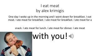 I eat meat by  alex krimigis