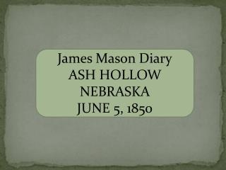 James Mason Diary ASH HOLLOW NEBRASKA JUNE 5, 1850