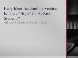 """Early Identification/Intervention: Is There """"Hope"""" for At-Risk Students?"""