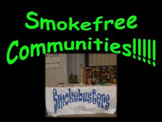 Smokefree Communities!!!!!