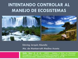 Intentando controlar al Manejo de Ecosistemas