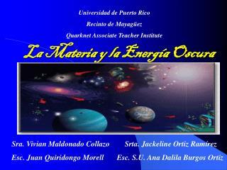 La Materia y la Energ a Oscura
