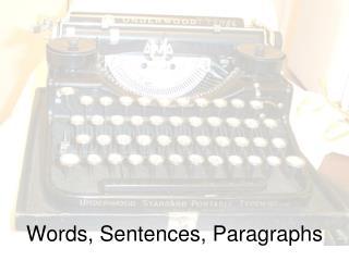 Words, Sentences, Paragraphs