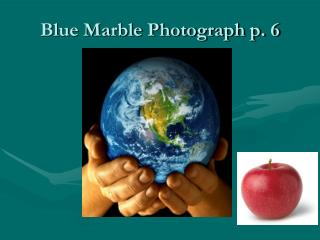 Blue Marble Photograph p. 6