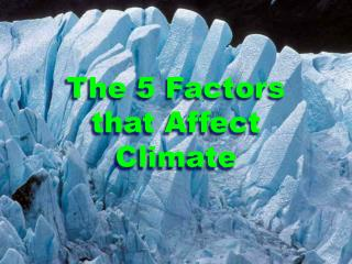 The 5 Factors that Affect Climate