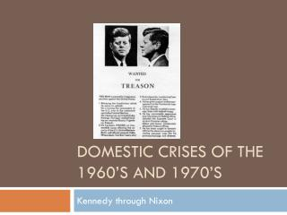 Domestic Crises of the 1960's and 1970's