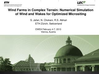 Wind Farms in Complex Terrain: Numerical Simulation of Wind and Wakes for Optimized  Micrositing