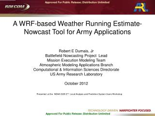 A WRF-based Weather Running Estimate- Nowcast  Tool for Army Applications