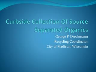 Curbside Collection Of Source Separated Organics