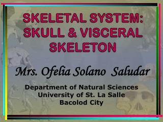 SKELETAL  SYSTEM: SKULL & VISCERAL SKELETON