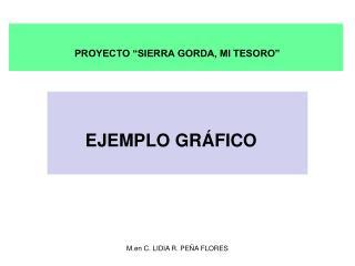PROYECTO �SIERRA GORDA, MI TESORO�