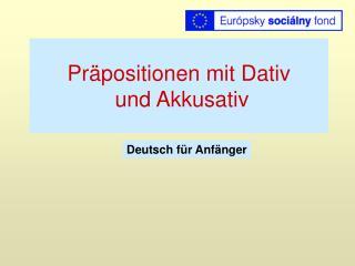 Pr positionen mit Dativ  und Akkusativ