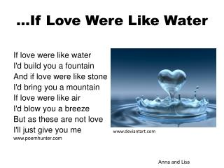 …If Love Were Like Water